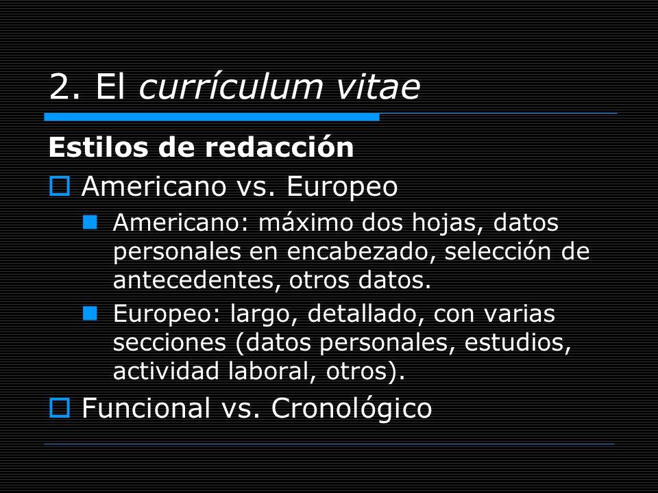 2. El currículum vitae Estilos de redacción Americano vs. Europeo