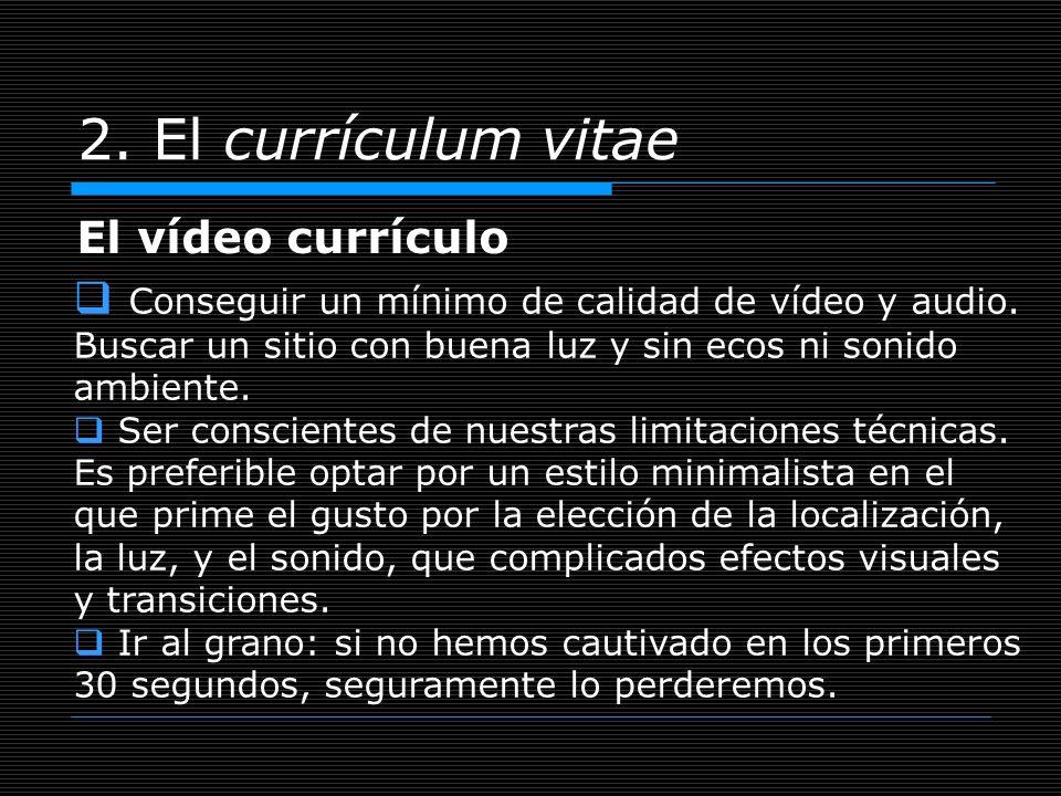 2. El currículum vitae El vídeo currículo