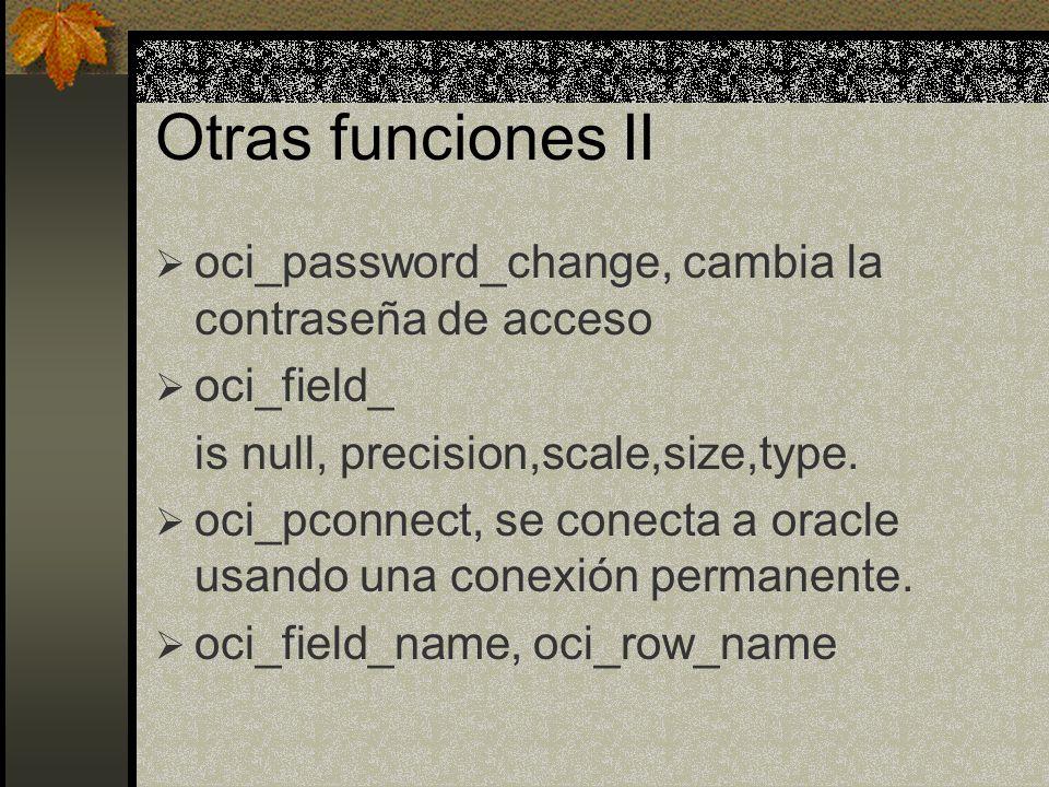 Otras funciones II oci_password_change, cambia la contraseña de acceso
