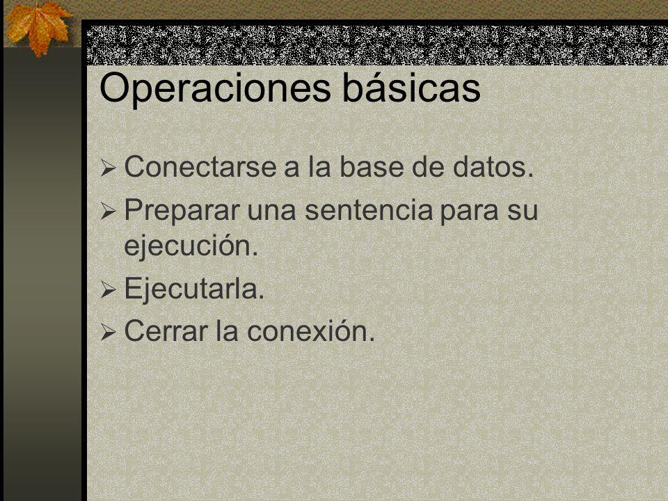 Operaciones básicas Conectarse a la base de datos.