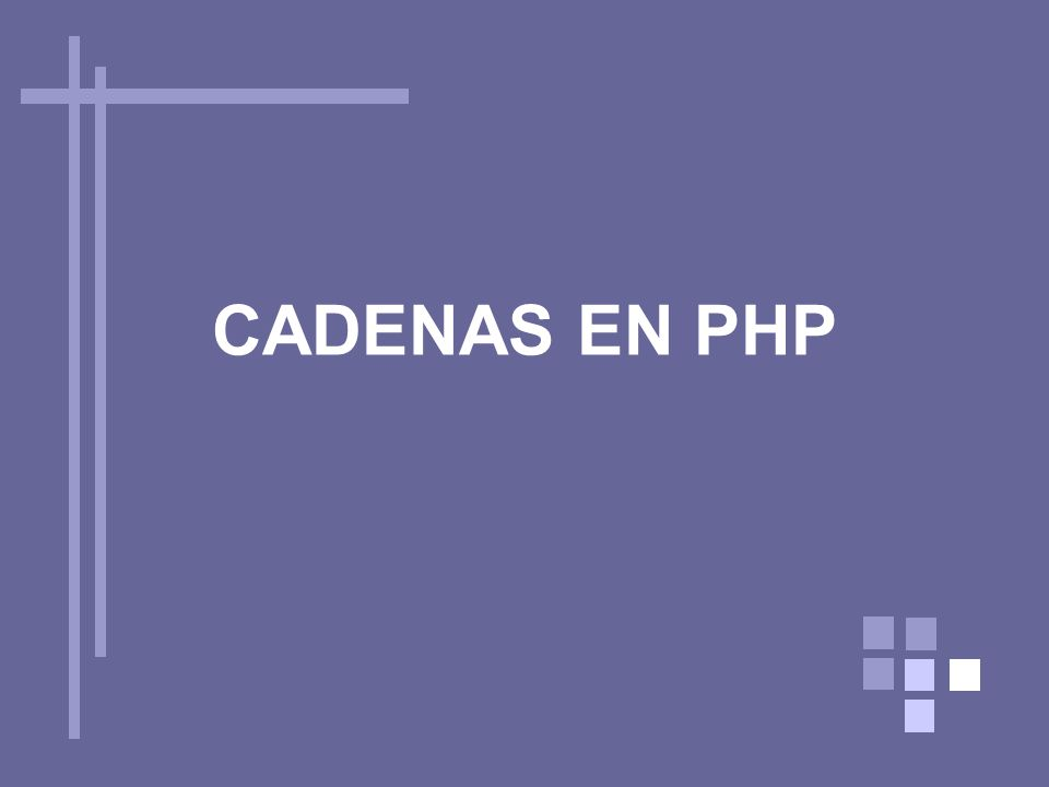 CADENAS EN PHP