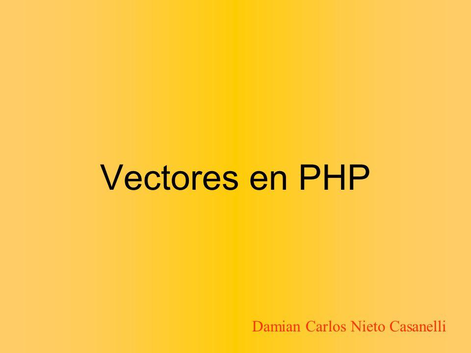 Vectores en PHP Damian Carlos Nieto Casanelli