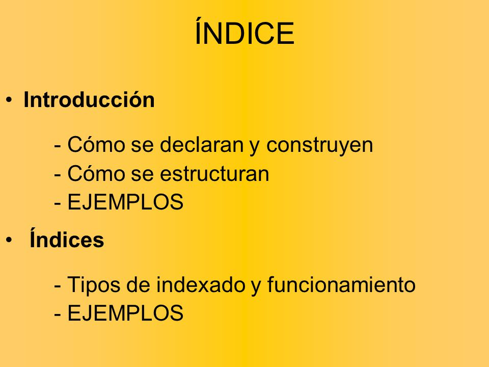 ÍNDICE Introducción - Cómo se declaran y construyen