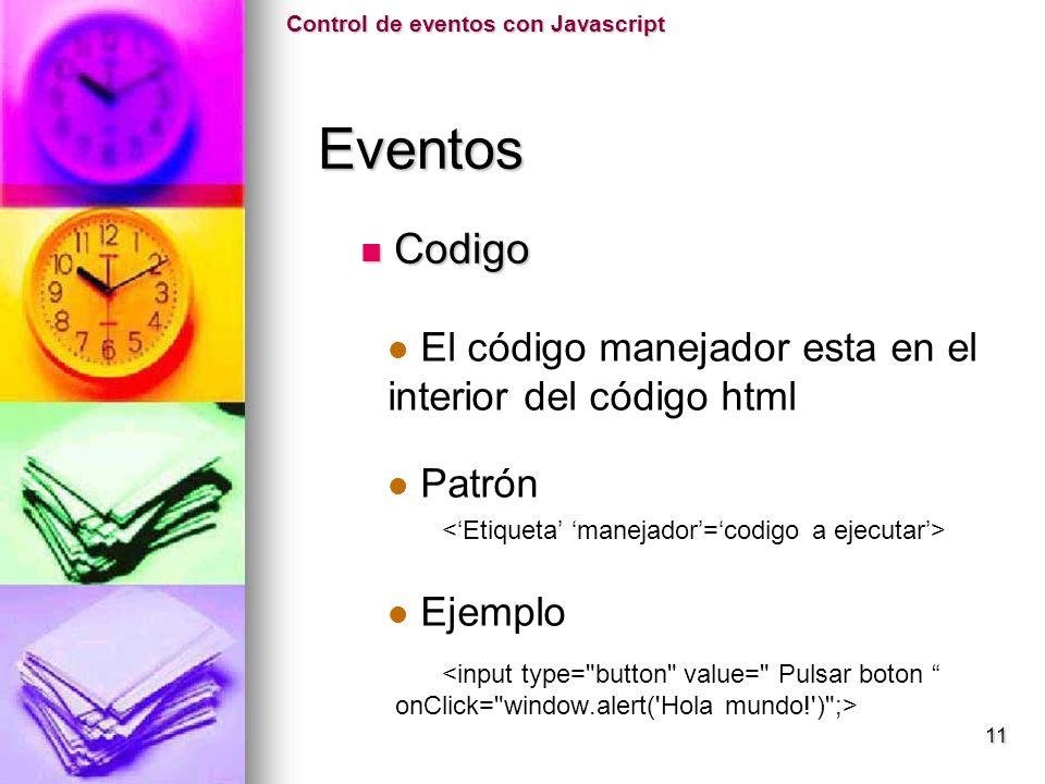 Eventos Codigo El código manejador esta en el interior del código html