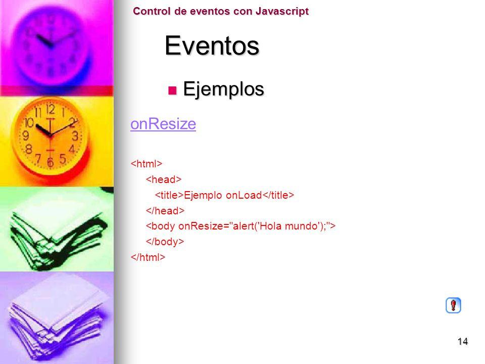Eventos Ejemplos onResize Control de eventos con Javascript