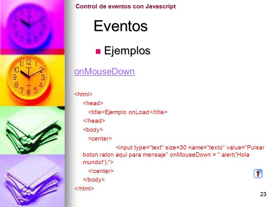 Eventos Ejemplos onMouseDown Control de eventos con Javascript