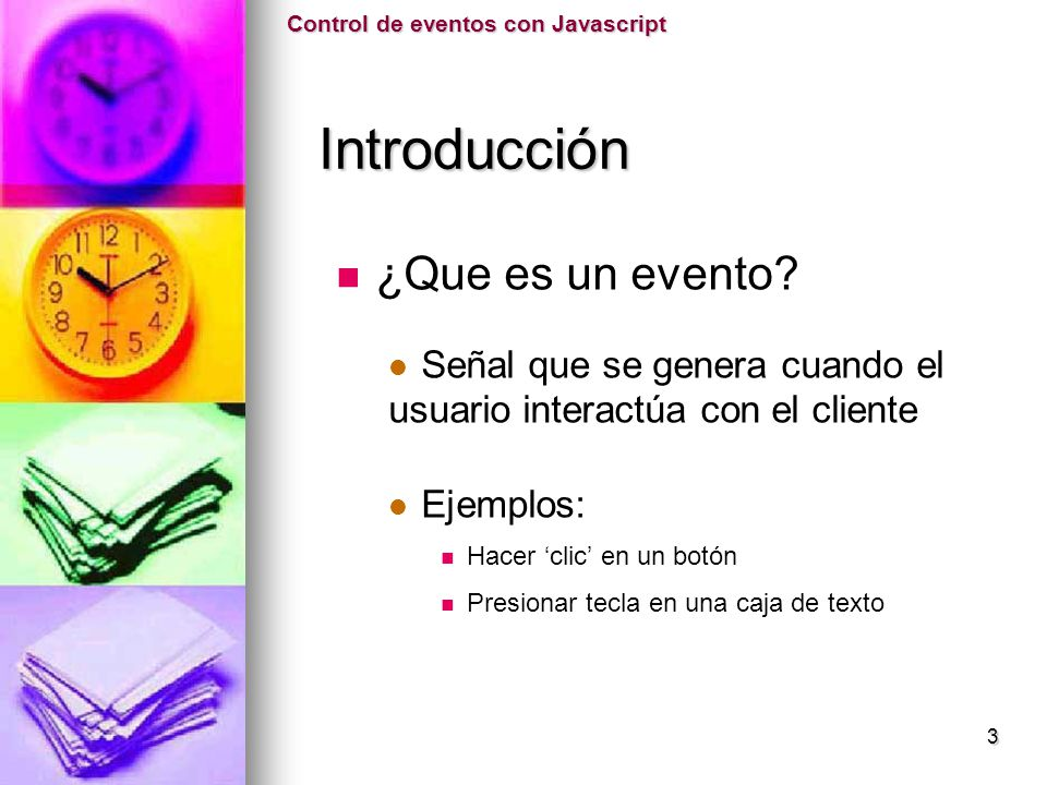 Introducción ¿Que es un evento Señal que se genera cuando el