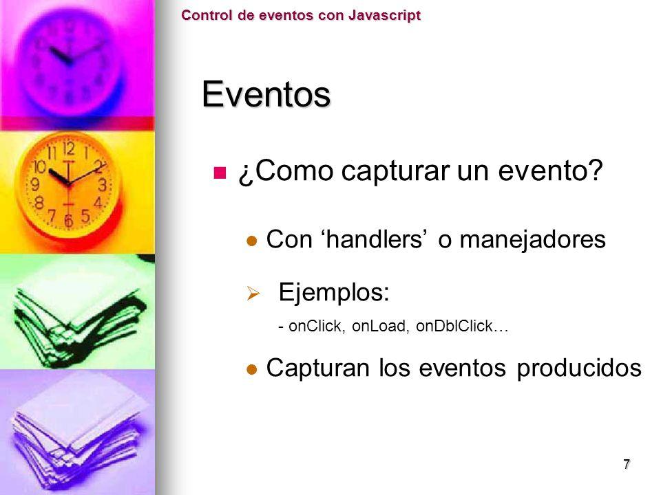 Eventos ¿Como capturar un evento Ejemplos: