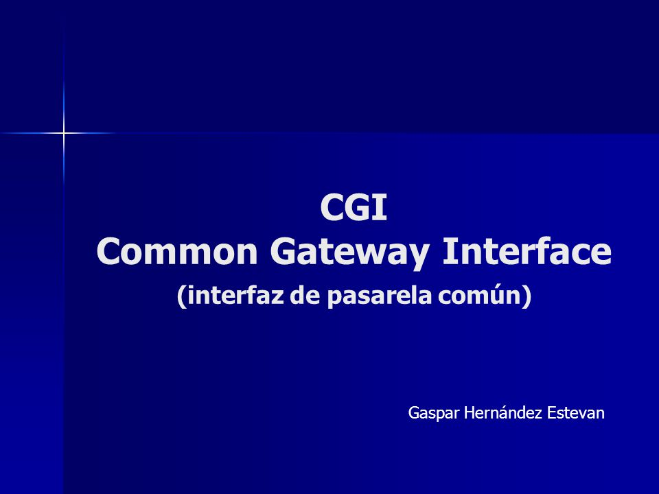 CGI Common Gateway Interface (interfaz de pasarela común)