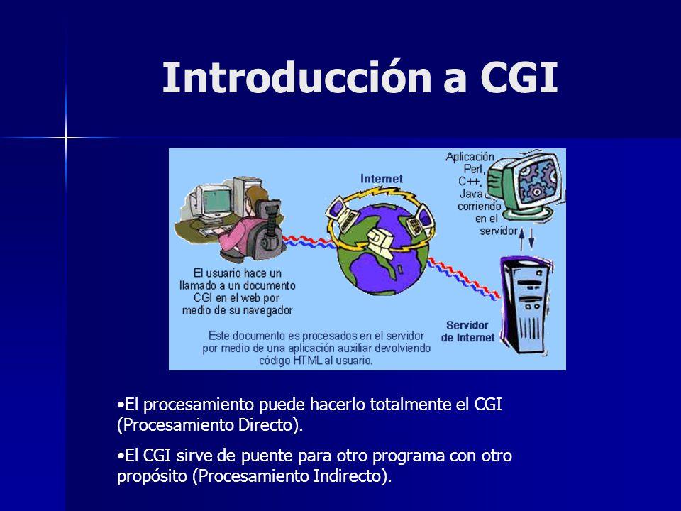 Introducción a CGI El procesamiento puede hacerlo totalmente el CGI (Procesamiento Directo).