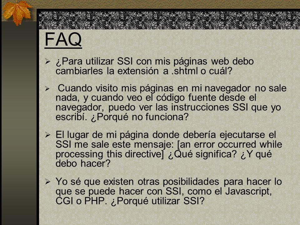 FAQ ¿Para utilizar SSI con mis páginas web debo cambiarles la extensión a .shtml o cuál