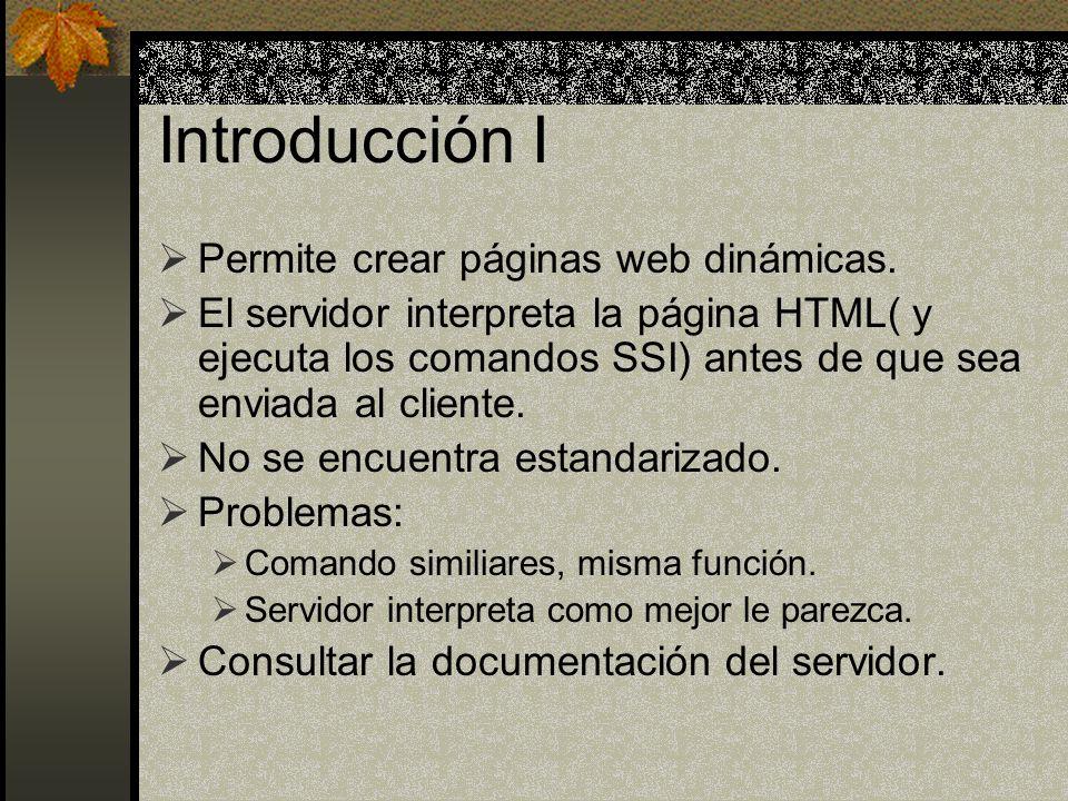 Introducción I Permite crear páginas web dinámicas.