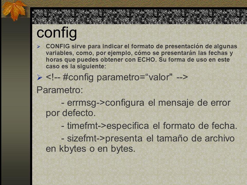 config <!-- #config parametro= valor --> Parametro: