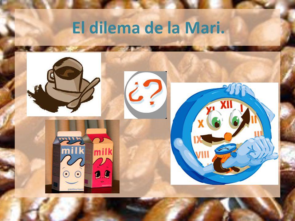 El dilema de la Mari.