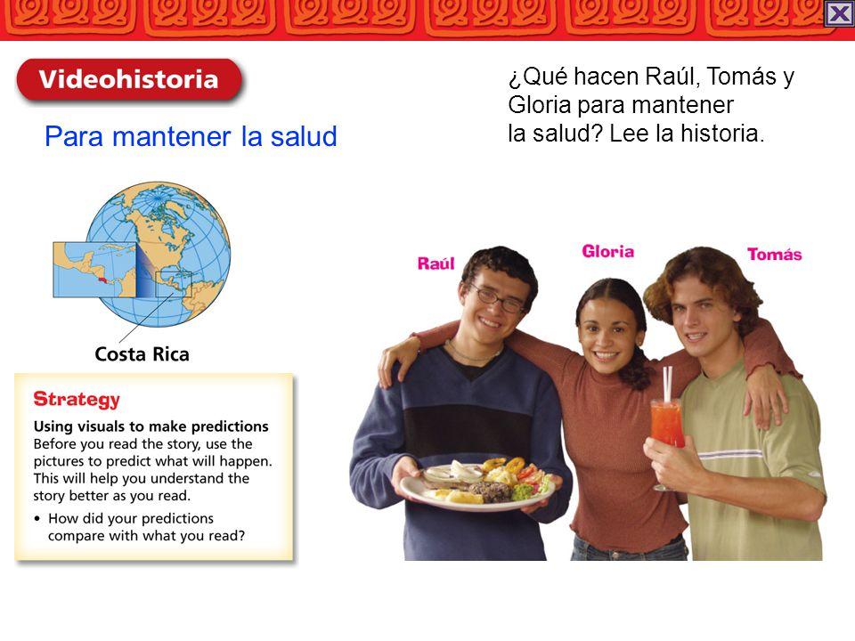 Para mantener la salud ¿Qué hacen Raúl, Tomás y Gloria para mantener