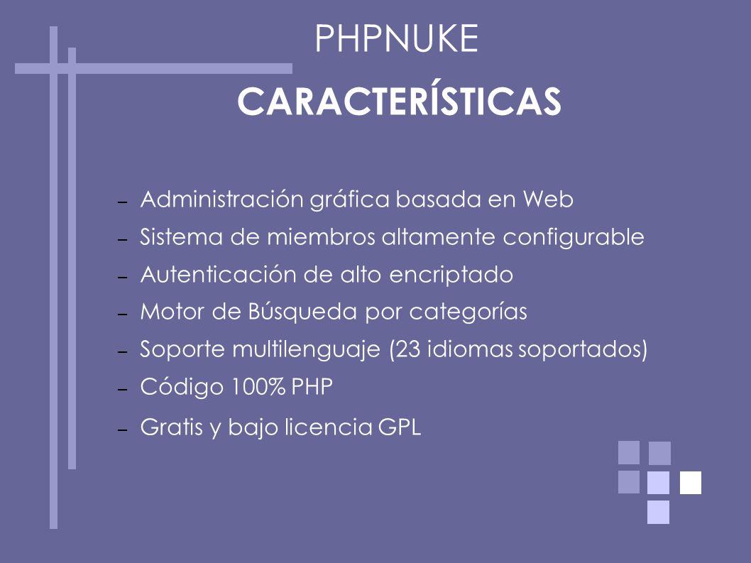 PHPNUKE CARACTERÍSTICAS Administración gráfica basada en Web