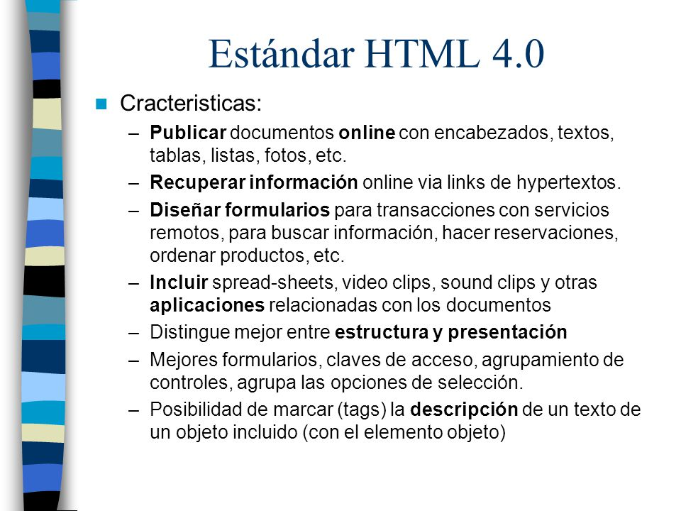 Estándar HTML 4.0 Cracteristicas: