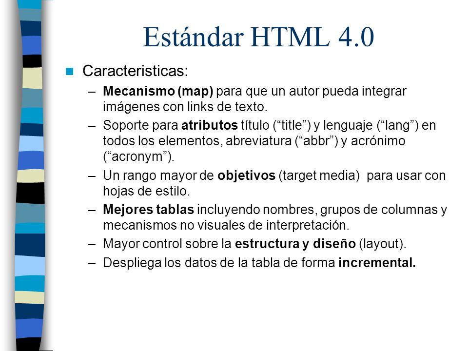 Estándar HTML 4.0 Caracteristicas: