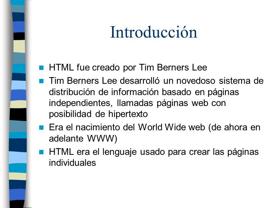 Introducción HTML fue creado por Tim Berners Lee