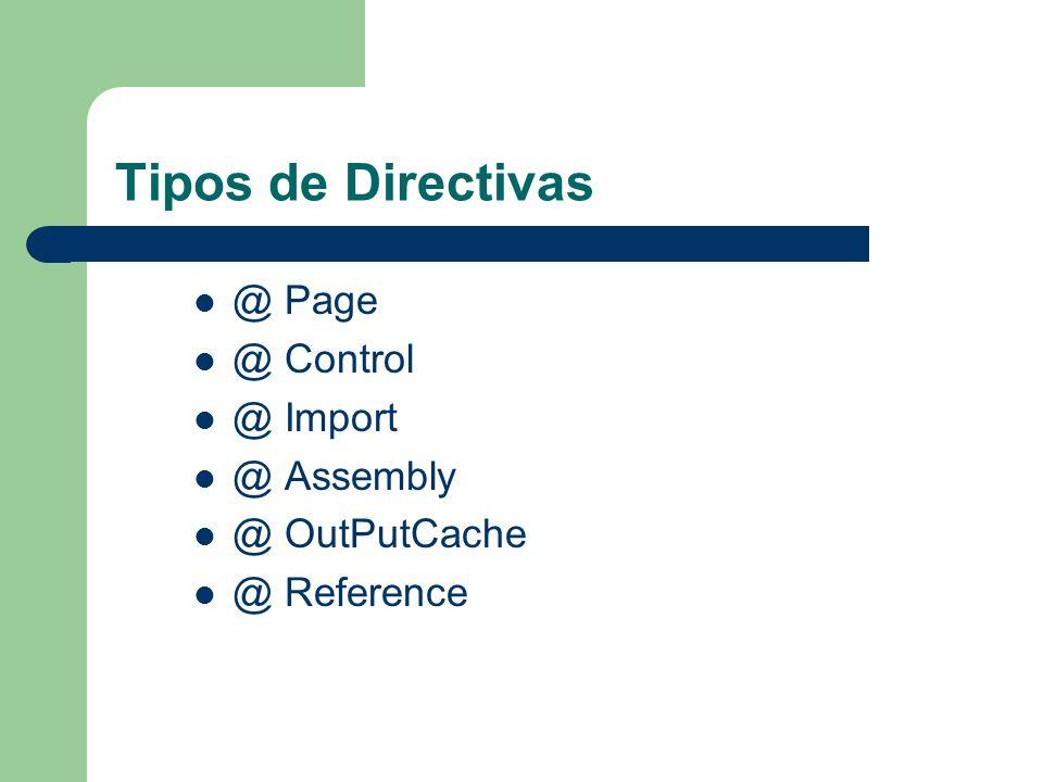 Tipos de Directivas @ Page @ Control @ Import @ Assembly @ OutPutCache