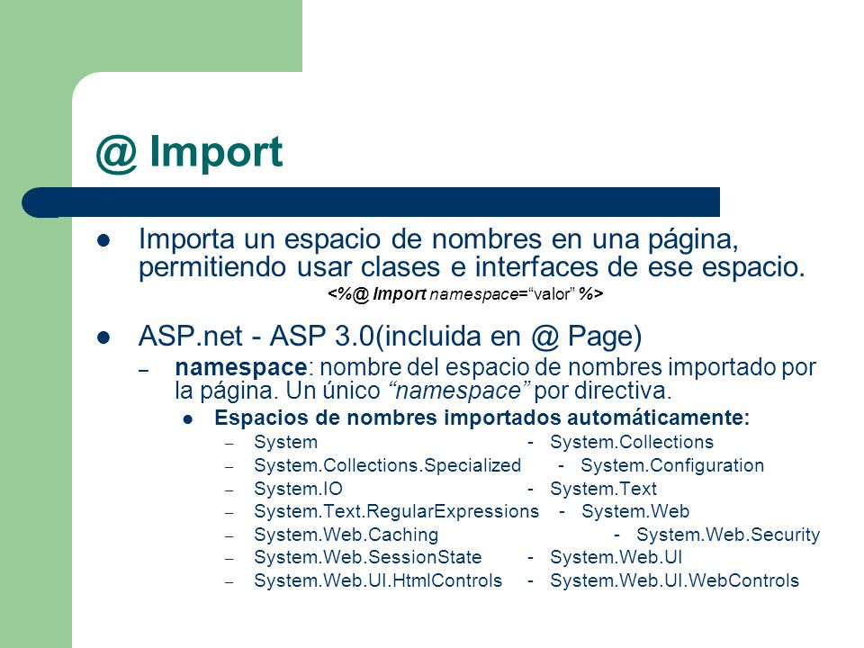 <%@ Import namespace= valor %>