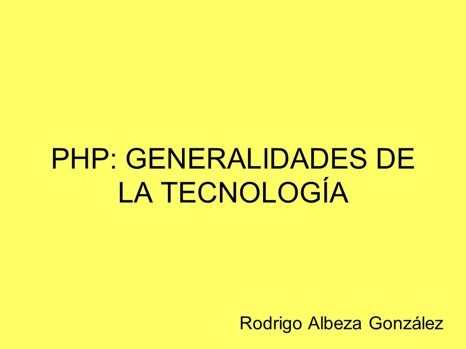 PHP: GENERALIDADES DE LA TECNOLOGÍA