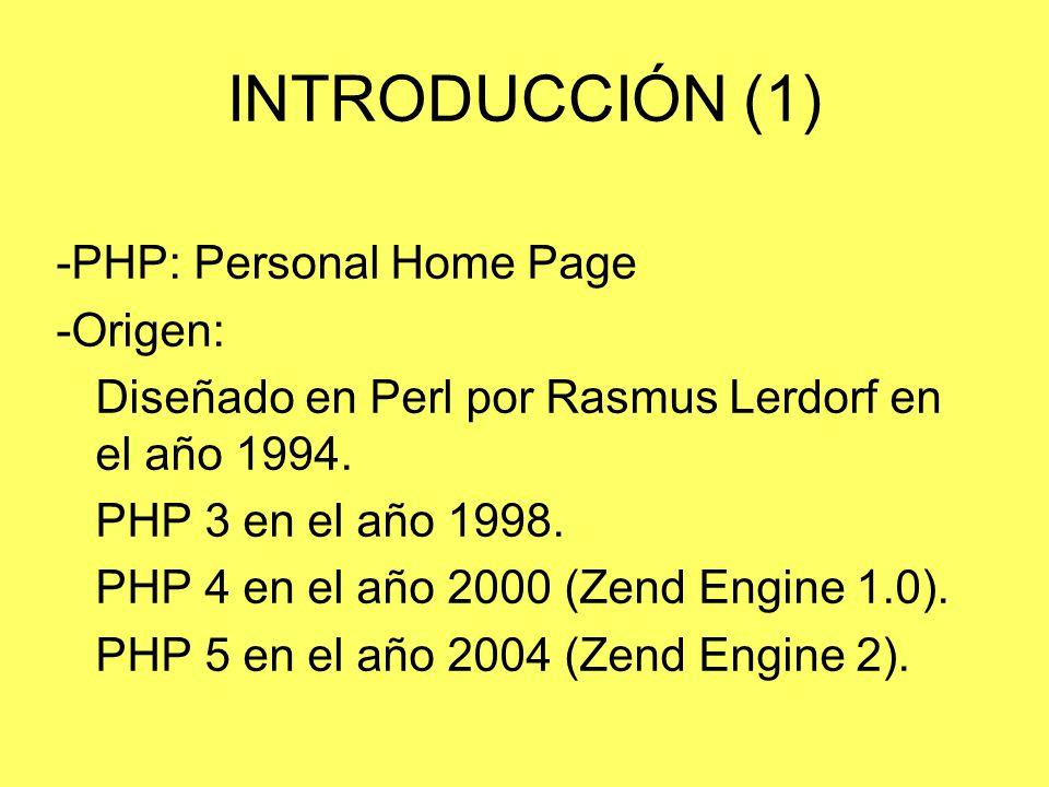 INTRODUCCIÓN (1) -PHP: Personal Home Page -Origen: