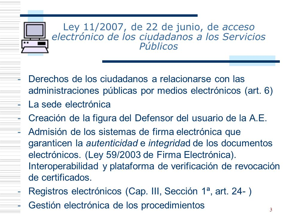 Ley 11/2007, de 22 de junio, de acceso electrónico de los ciudadanos a los Servicios Públicos