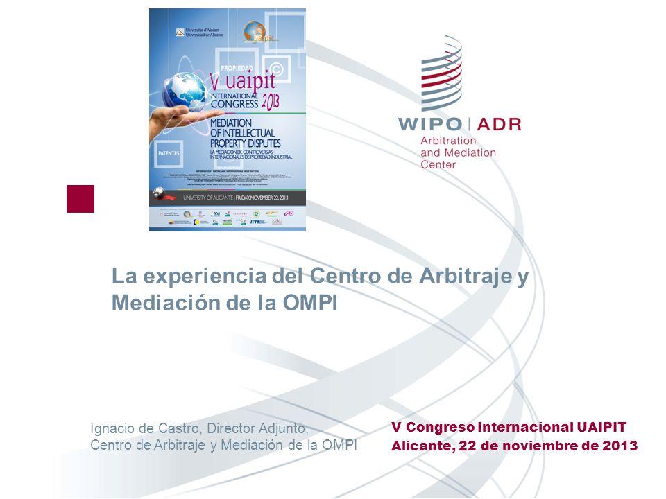 La experiencia del Centro de Arbitraje y Mediación de la OMPI