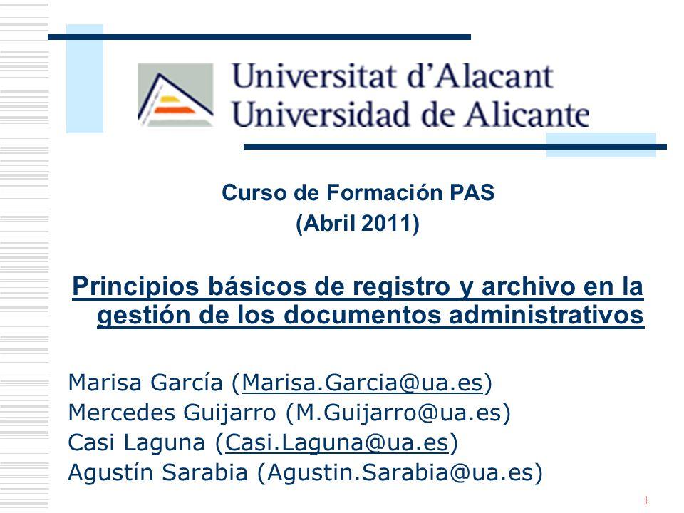 Curso de Formación PAS (Abril 2011) Principios básicos de registro y archivo en la gestión de los documentos administrativos.