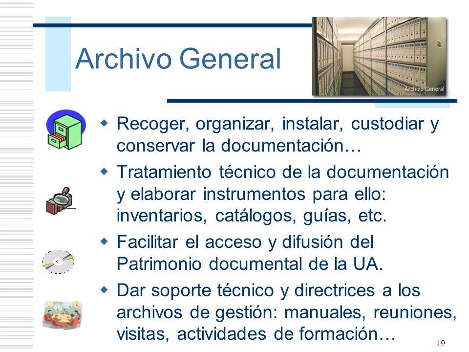 Archivo General Recoger, organizar, instalar, custodiar y conservar la documentación…