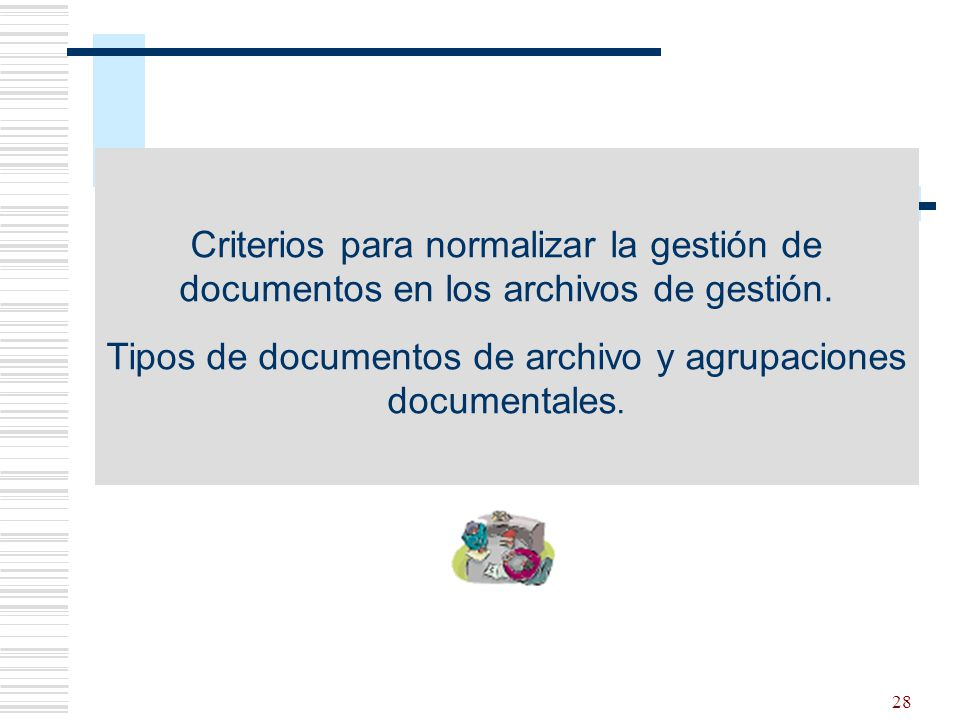 Tipos de documentos de archivo y agrupaciones documentales.