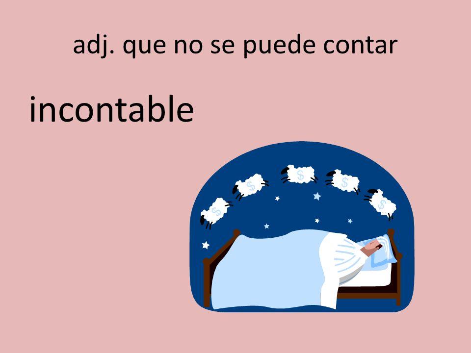 adj. que no se puede contar