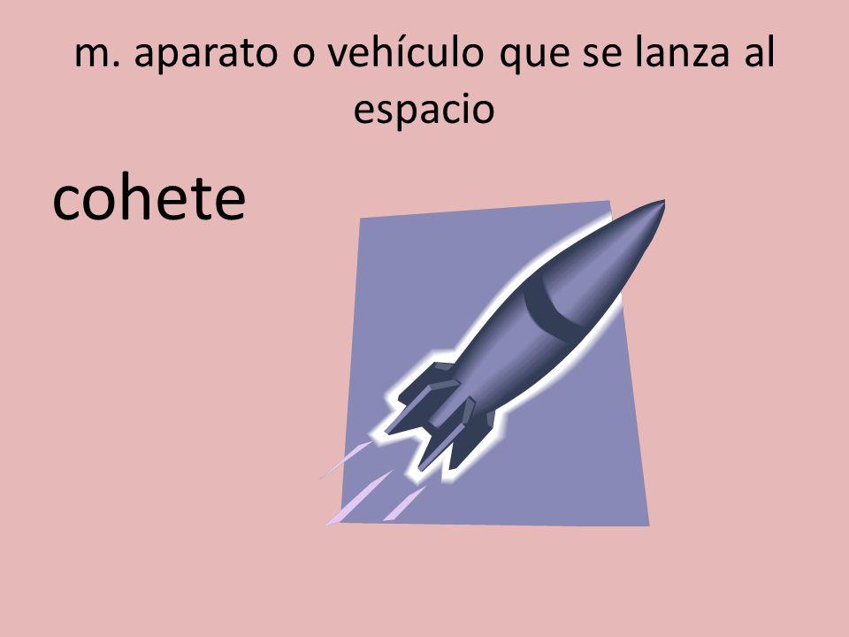 m. aparato o vehículo que se lanza al espacio