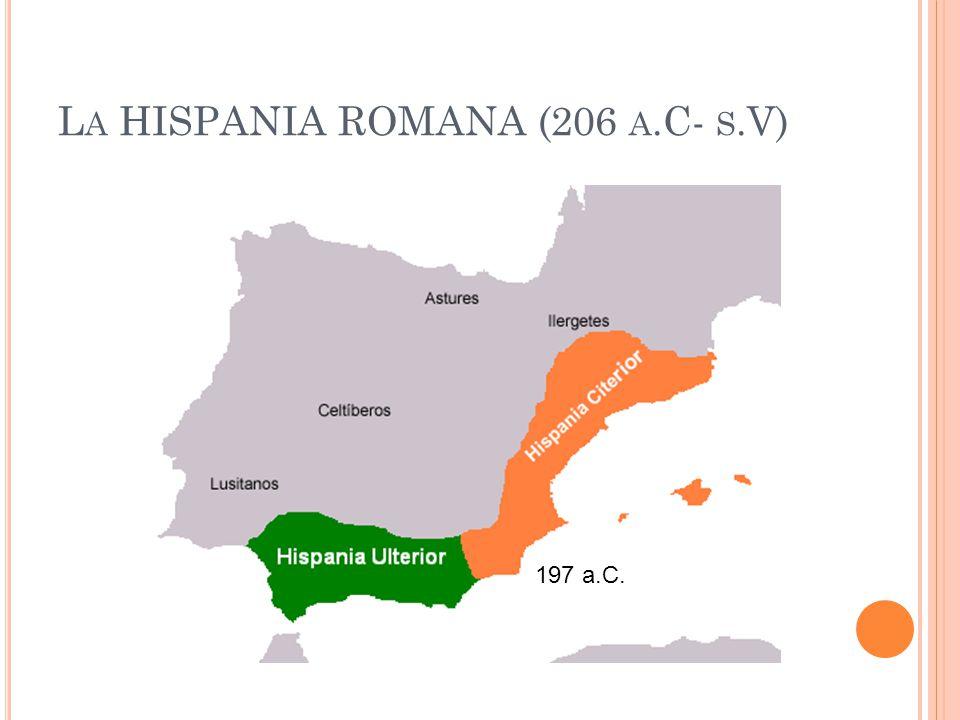 La HISPANIA ROMANA (206 a.C- s.V)