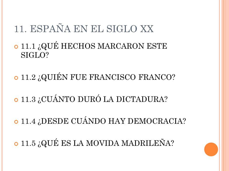 11. ESPAÑA EN EL SIGLO XX 11.1 ¿QUÉ HECHOS MARCARON ESTE SIGLO