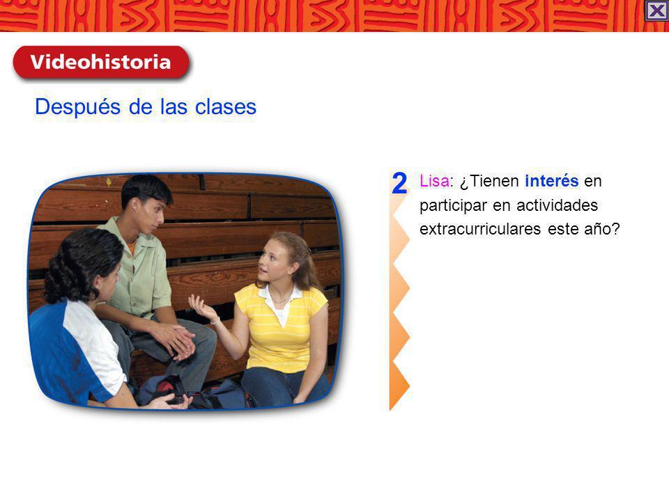 2 Después de las clases Lisa: ¿Tienen interés en