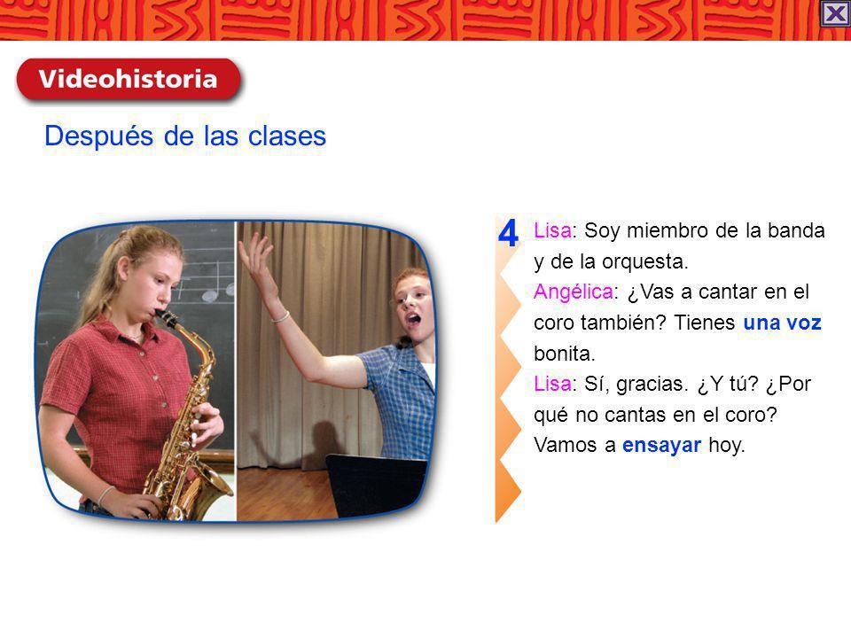 4 Después de las clases Lisa: Soy miembro de la banda