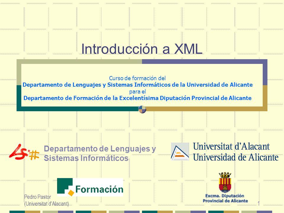 Introducción a XML Departamento de Lenguajes y Sistemas Informáticos