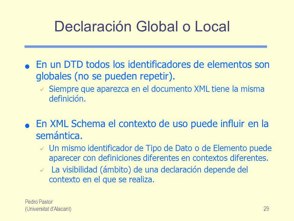 Declaración Global o Local