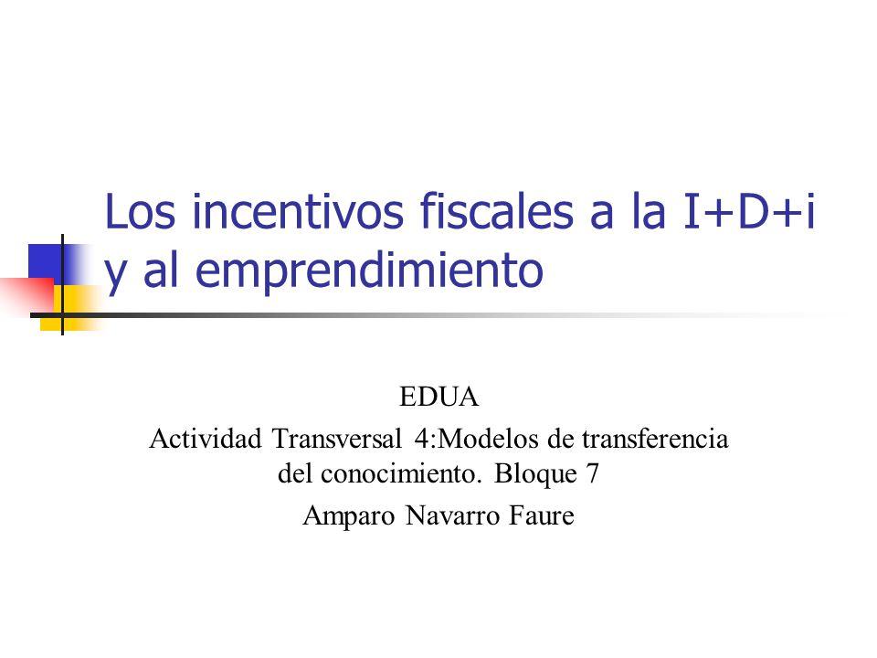 Los incentivos fiscales a la I+D+i y al emprendimiento