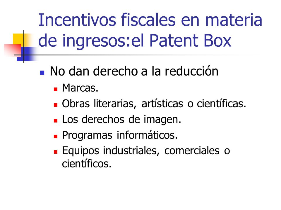 Incentivos fiscales en materia de ingresos:el Patent Box