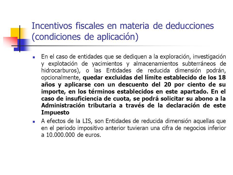 Incentivos fiscales en materia de deducciones (condiciones de aplicación)