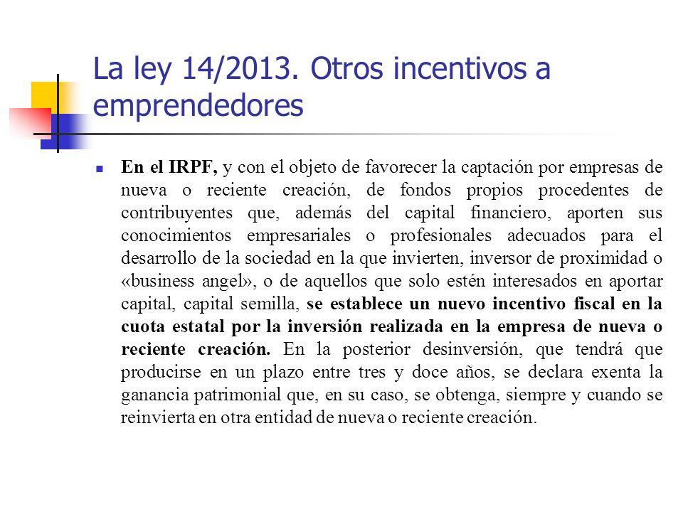 La ley 14/2013. Otros incentivos a emprendedores