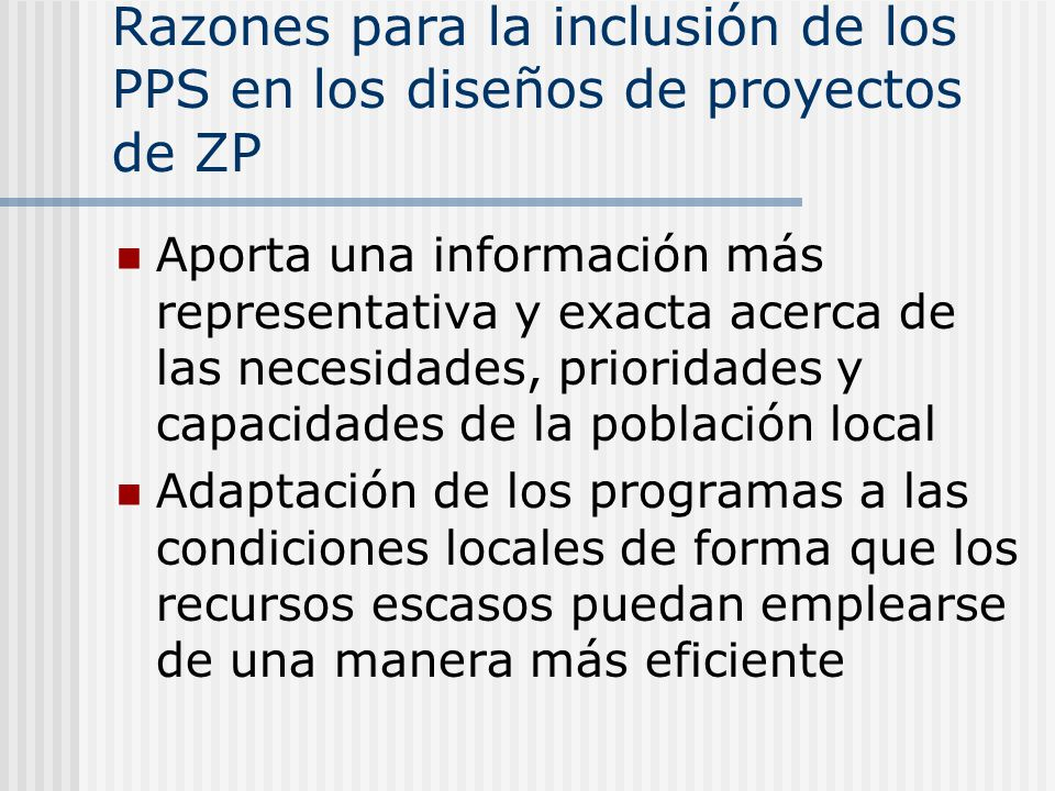 Razones para la inclusión de los PPS en los diseños de proyectos de ZP