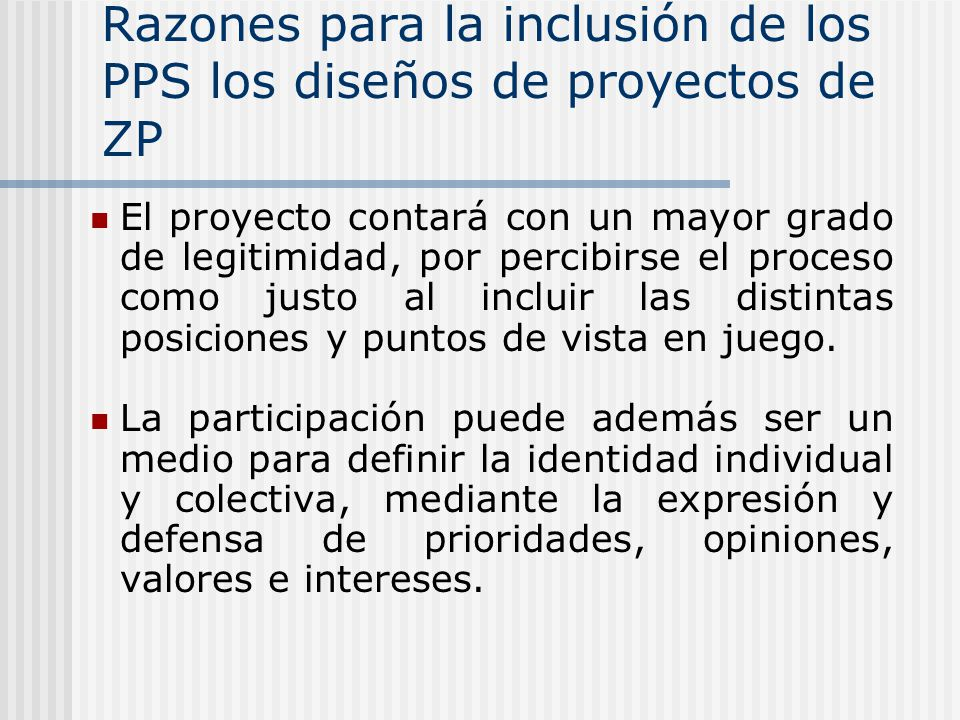 Razones para la inclusión de los PPS los diseños de proyectos de ZP