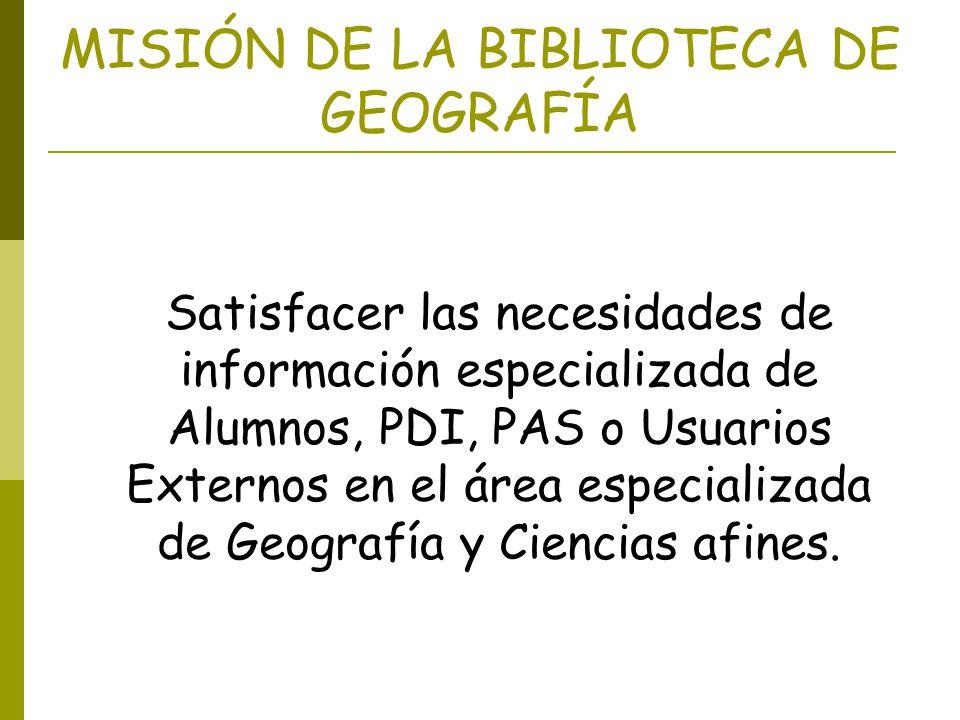 MISIÓN DE LA BIBLIOTECA DE GEOGRAFÍA