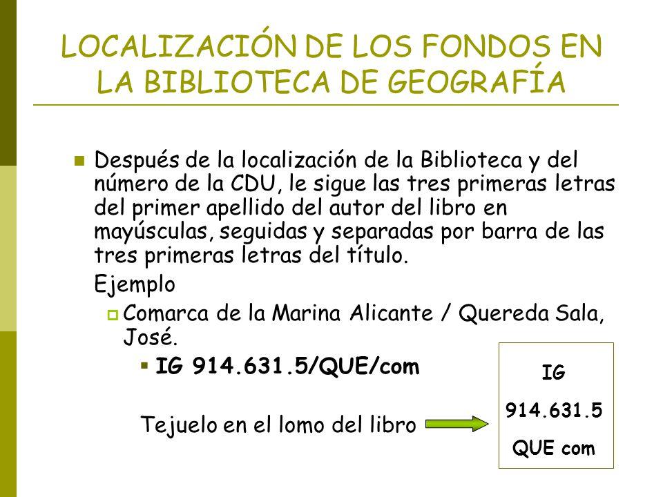 LOCALIZACIÓN DE LOS FONDOS EN LA BIBLIOTECA DE GEOGRAFÍA