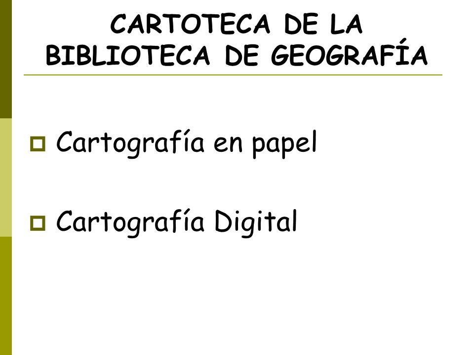 CARTOTECA DE LA BIBLIOTECA DE GEOGRAFÍA