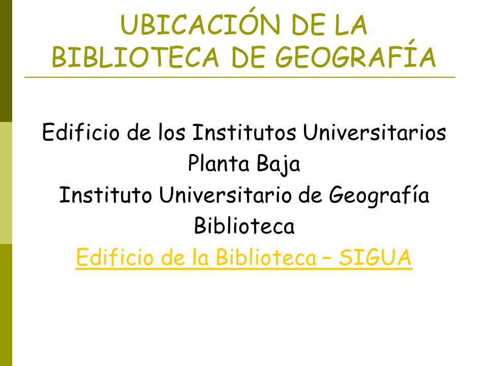 UBICACIÓN DE LA BIBLIOTECA DE GEOGRAFÍA